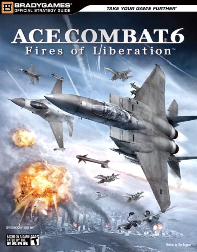 Ace Combat 6: Fires of Liberation Official Strategy Guide (Official Strategy Guides (Bradygames)) -