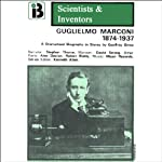 Guglielmo Marconi: The Scientists and Inventors Series (Dramatized) | Geoffrey Orme