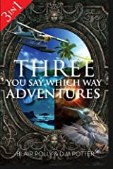 Three You Say Which Way Adventures Paperback