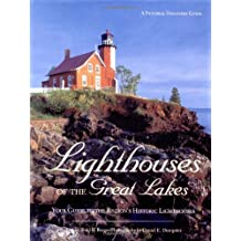 Lighthouses of the Great Lakes: Your Guide to the Region's Most Historic Lighthouses