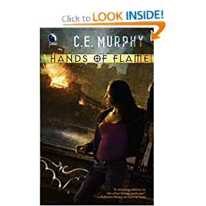 Hands of Flame (The Negotiator) C. E. Murphy