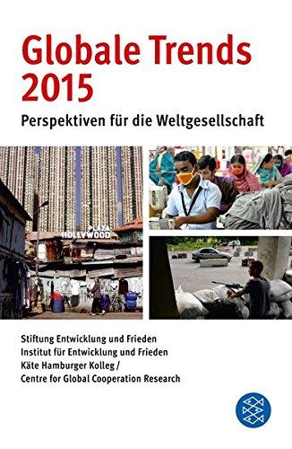 Globale Trends 2015: Perspektiven für die Weltgesellschaft Taschenbuch – 21. Mai 2015 FISCHER Taschenbuch 3596032873 Nachschlagewerke / Lexika 2010 bis 2019 n. Chr.