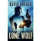 Thriller: Lone Wolf - An Action Thriller Novel (A Noah Wolf Novel, Thriller, Action, Mystery Book 2)