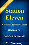 Station Eleven: A Detailed Summary About This Book Of Emily St. John Mandel! (Station Eleven: A Detailed Summary-- Book, A Novel, Hardcover, Audiobook, Station, Paperback)