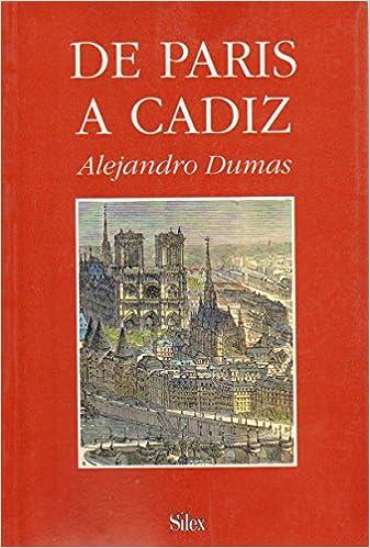 DE PARIS A CADIZ.: Amazon.es: ALEJANDRO. DUMAS: Libros