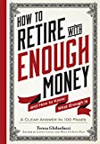 How to Retire with Enough Money: And How to Know What Enough Is
