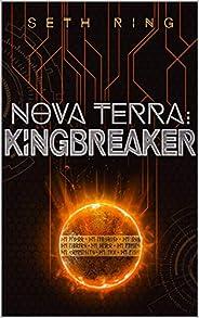 Nova Terra: Kingbreaker - A LitRPG/GameLit Adventure (The Titan Series Book 3)