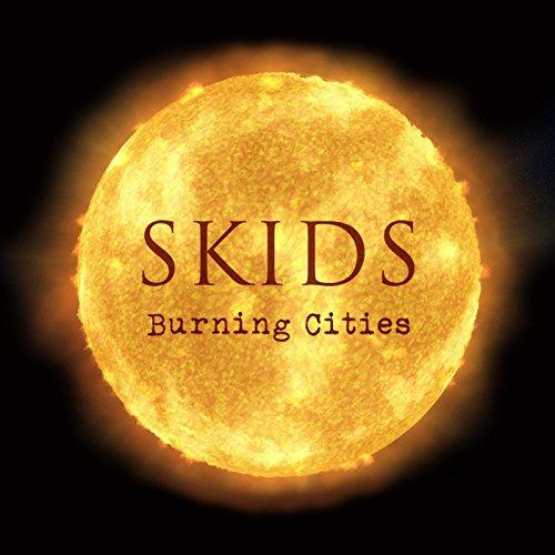 SKIDS - Burning Cities