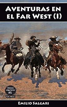 Aventuras en el Far West (I): En las fronteras del Far West, La Cazadora de Cabelleras, Los brulé (Clásicos salgarianos nº 5) de [Salgari, Emilio]