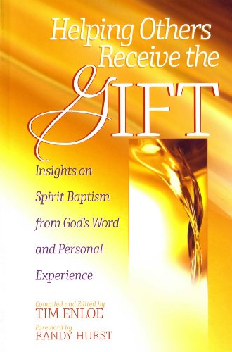 Helping Others Receive the Gift: Insights on Spirit Baptism from God's Word and Personal Experience