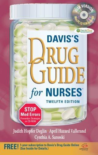 Davis's Drug Guide for Nurses + Resource Kit CD-ROM 12th Edition by Deglin, Judi; Vallerand, Dr April; Sanoski, Dr Cynthia published by F.A. Davis Company Paperback