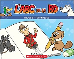 L Abc De La Bd Trucs Et Techniques Livre D Activites