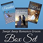 Swept Away Romance Groom Boxed Set : Swept Away Romance Groom Series | Jodie Sloan