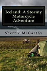 Iceland: A Stormy Motorcycle Adventure (Unleash Your Motorcycle Adventure) (Volume 1) Paperback