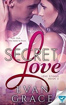 Secret Love (Love Stings Series Book 2) by [Grace, Evan]