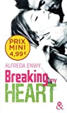 Breaking My Heart: une romance New Adult, par l'auteur de Love Deal