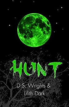 HUNT (HOWL Book 2) by [Wrights, D. S., Dark, Lilith]