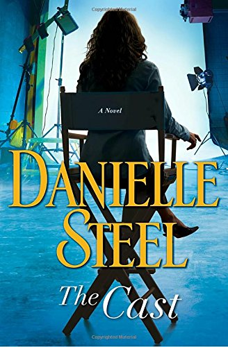 Book cover from The Cast: A Novel by Danielle Steel