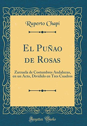 Descargar El Puao De Rosas Zarzuela De Costumbres Andaluzas En Un