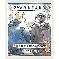 Overheard: The art of eavesdropping