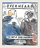 img - for Overheard: The Art of Eavesdropping book / textbook / text book
