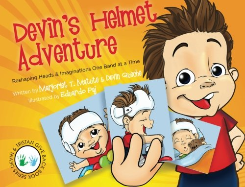 Give Head (Devin's Helmet Adventure: Reshaping Heads and Imaginations One Band at a Time (Devin & Tristan Give Back) (Volume 1))