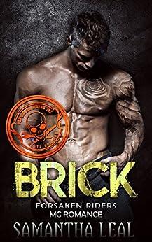 BRICK (Forsaken Riders MC Romance Book 17) by [Leal, Samantha]