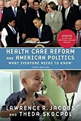 Health Care Reform and American Politics: What Everyone Needs to Know, 3rd Edition