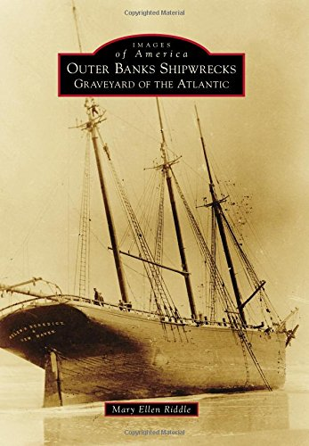 Pdf Photography Outer Banks Shipwrecks: Graveyard of the Atlantic (Images of America)