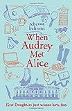 When Audrey Met Alice, Rebecca Behrens, 1402286422