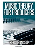 Music Theory for Producers, Siberius Jackson, 1499243820
