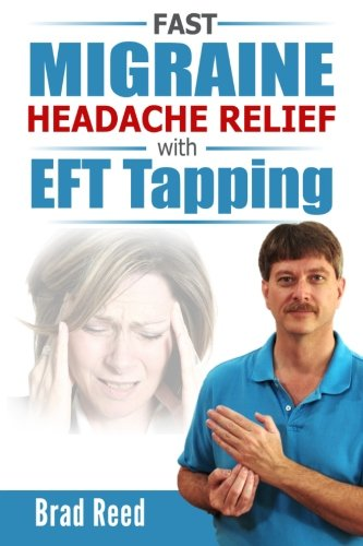 Read Online Fast Migraine Headache Relief With EFT Tapping pdf epub