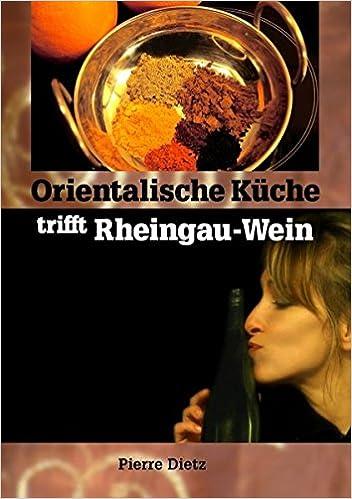 Orientalische Kuche Trifft Rheingau Wein Nicht Mehr Als Drei