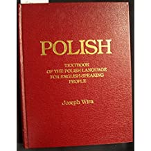 Polish: Textbook of the Polish Language for English-Speaking People