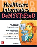 img - for Healthcare Informatics DeMYSTiFieD book / textbook / text book