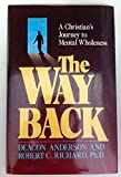 img - for The Way Back: A Christian's Journey to Mental Wholeness book / textbook / text book