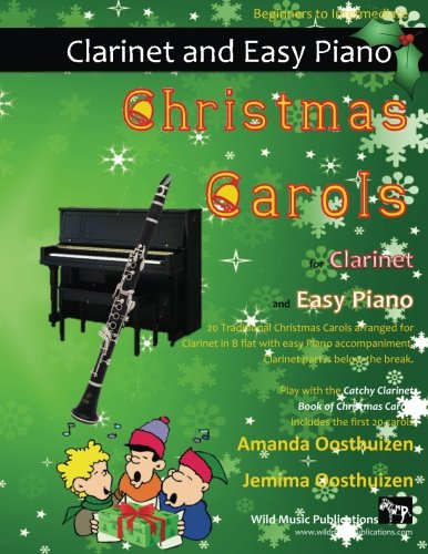 Christmas Carols for Clarinet and Easy Piano: 20 Traditional Christmas Carols arranged for Clarinet in B flat with easy Piano accompaniment. Play with ... Carols. Clarinet part is below the break