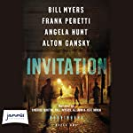 Invitation | Bill Myers,Frank Peretti,Angela Hunt,Alton Gansky