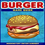 Burger Game Guide |  Hiddenstuff Entertainment