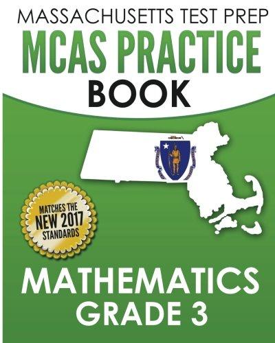 MASSACHUSETTS TEST PREP MCAS Practice Book Mathematics Grade 3: Preparation for the Next-Generation MCAS Tests