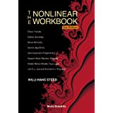 The Nonlinear Workbook: Chaos, Fractals, Cellular Automata, Neural Networks, Genetic Algorithms, Gene Expression Programming, Support Vector Machine, Wavelets, Hidden Markov Models, Fuzzy Logic with C++, Java and Symbolicc++ Programs (3rd Edition)