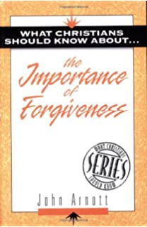 Explaining the Importance of Forgiveness (The Explaining Series)