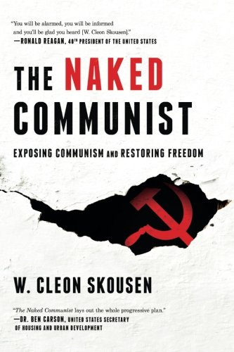 The Naked Communist: Exposing Communism and Restoring Freedom (Freedom in America) (Volume 2) cover