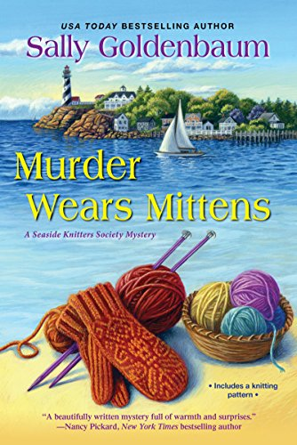Murder Wears Mittens (Seaside Knitters Society Book 1)