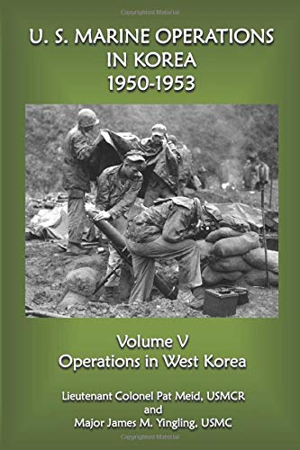 Operations In West Korea  U.S. Marine Operations In Korea 1950 1953 Band 5