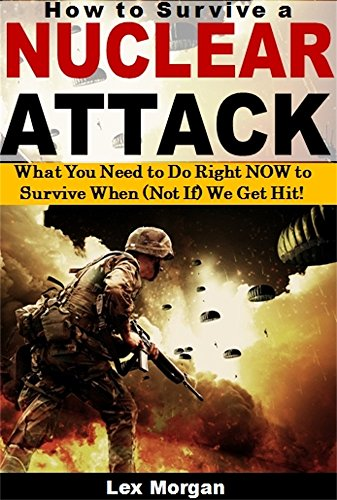 how-to-survive-a-nuclear-attack-what-you-need-to-do-right-now-to-survive-when-not-if-we-get-hit