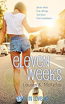 Eleven Weeks (Crazy In Love Book 2) by [McKellar, Lauren K.]