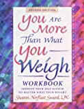 img - for You Are More Than What You Weigh Workbook by Sharon Sward (1998-06-03) book / textbook / text book