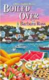 Boiled Over, Barbara Ross, 0758286872
