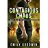 Contagious Chaos (The Contagium Series Book 3)